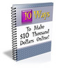 Thumbnail 10 Ways to $10 Thousand Dollars Online Short Report